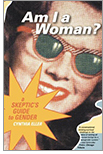 Cover of Am I a Woman?: A Skeptic's Guide to Gender, by Cynthia Eller