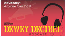 Dewey Decibel podcast: Advocacy: Anyone can do it