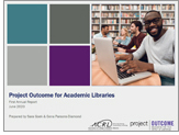 Report on Project Outcome for Academic Libraries